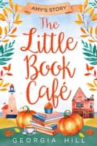 The Little Book Café: Amy's Story (The Little Book Café, Book 3) ebook by