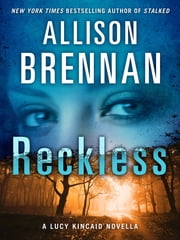Reckless - A Lucy Kincaid Story ebook by Allison Brennan