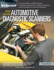How To Use Automotive Diagnostic Scanners ebook by Tracy Martin