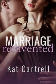 Marriage Reinvented ebook by Kat Cantrell