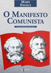 O Manifesto Comunista ebook by Karl Marx, Friedrich Engels