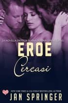 Eroe cercasi - Un Amore a Distanza di Anni Luce ebook by Jan Springer