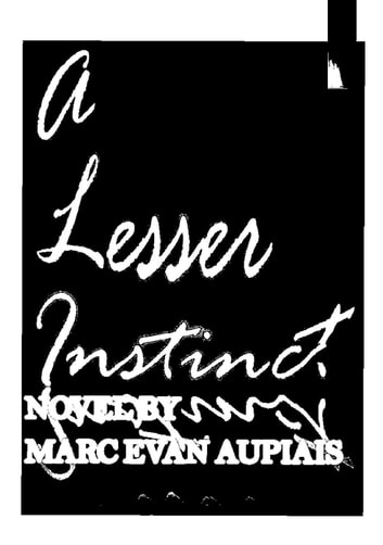 A Lesser Instinct ebook by Marc Evan Aupiais