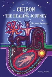 Chiron and the Healing Journey ebook by Reinhart, Melanie