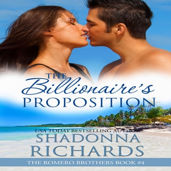 Billionaire's Proposition, The - The Romero Brothers Book 4 audiobook by Shadonna Richards