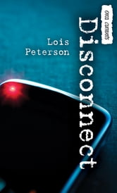 Disconnect ebook by Lois Peterson