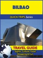 Bilbao Travel Guide (Quick Trips Series) ebook by Shane Whittle