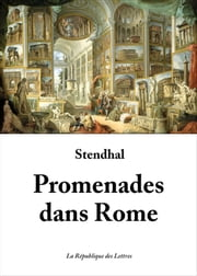Promenades dans Rome ebook by Stendhal