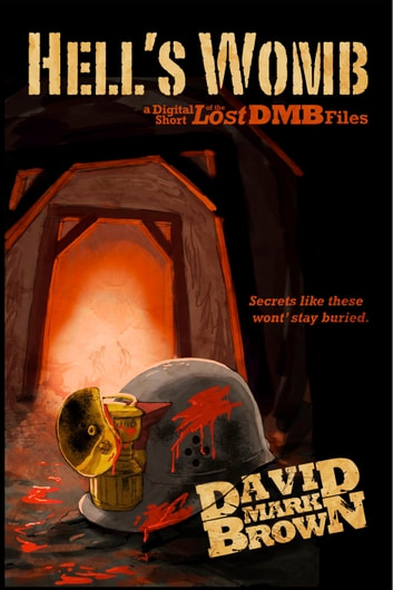 Hell's Womb (Lost DMB Files) ebook by David Mark Brown