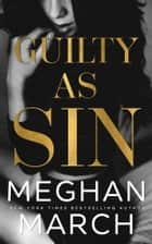 Guilty as Sin eBook by Meghan March