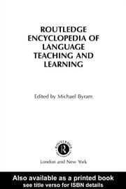 The Routledge Encyclopedia of Language Teaching and Learning ebook by Byram, Michael