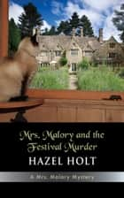 Mrs. Malory and the Festival Murder 電子書 by Hazel Holt