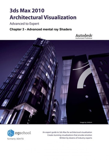 Chapter 3 - Advanced mental ray Shaders (3ds Max 2010 Architectural Visualization) ebook by CGschool (Formerly 3DATS)