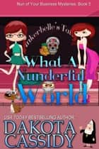 What A Nunderful World - Nun of Your Business Mysteries, #5 ebook by