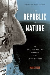 The Republic of Nature - An Environmental History of the United States ebook by Mark Fiege