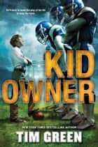 Kid Owner ebook by Tim Green
