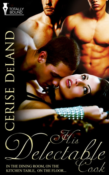 His Delectable Cook ebook by Cerise DeLand