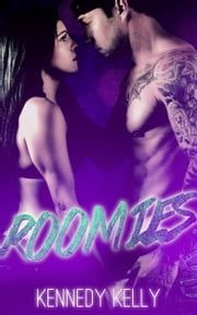 Roomies ebook by Kennedy Kelly
