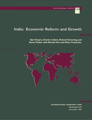 India: Economic Reform and Growth ebook by Richard Mr. Hemming,Woosik Chu,Charles Mr. Collyns,Karen Ms. Parker,Ajai Mr. Chopra,Oliver Mr. Fratzscher