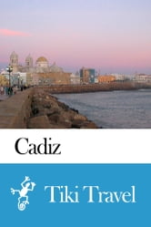 Cadiz (Spain) Travel Guide - Tiki Travel ebook by Tiki Travel