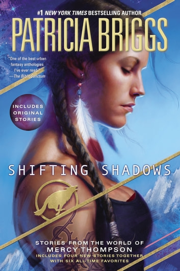 Shifting Shadows - Stories from the World of Mercy Thompson ebook by Patricia Briggs