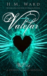 Valefar Vol. 2 (A Demon Kissed Novella) ebook by H.M. Ward