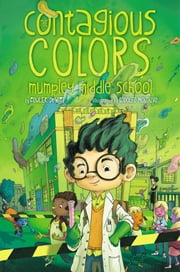 The Contagious Colors of Mumpley Middle School ebook by Fowler DeWitt
