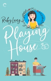 Playing House ebook by Ruby Lang