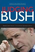 Judging Bush ebook by Robert Maranto, Tom Lansford, Jeremy Johnson