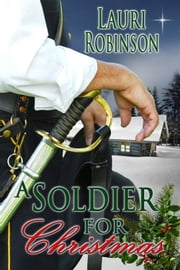 A Soldier For Christmas ebook by Lauri Robinson
