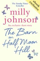The Barn on Half Moon Hill ebook by Milly Johnson