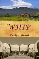 Whip ebook by Evelyn Grant
