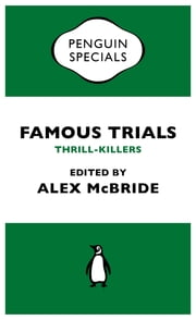Famous Trials: Thrill-Killers ebook by Alex McBride
