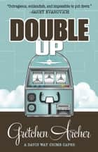 DOUBLE UP ebook by Gretchen Archer