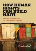 How Human Rights Can Build Haiti ebook by Fran Quigley