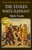 THE STOLEN WHITE ELEPHANT  Classic Novels: New Illustrated [Free Audio Links]