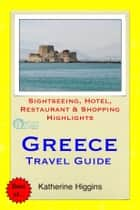 Greece Travel Guide - Sightseeing, Hotel, Restaurant & Shopping Highlights (Illustrated) ebook by Katherine Higgins