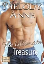 The Ultimate Treasure - The Lost Andersons: Book Five ebook by Melody Anne