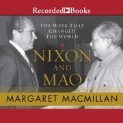 Nixon and Mao - The Week That Changed the World audiobook by Margaret MacMillan