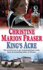 King's Acre ebook by Christine Marion Fraser