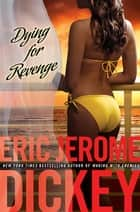 Dying For Revenge ebook by Eric Jerome Dickey