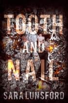 Tooth and Nail eBook by Sara Lunsford