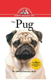 The Pug - An Owner's Guide to a Happy Healthy Pet ebook by Dr. Edward Patterson