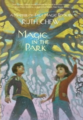 A Matter-of-Fact Magic Book: Magic in the Park ebook by Ruth Chew