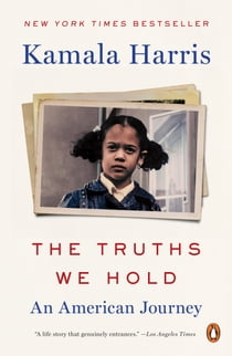 The Truths We Hold - An American Journey eBook by Kamala Harris