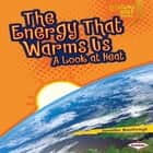 The Energy That Warms Us - A Look at Heat audiobook by Jennifer Boothroyd