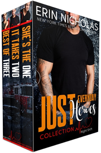 Just Everyday Heroes: Night Shift Boxed Set, books 1-3 eBook by Erin Nicholas
