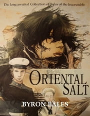 "Oriental Salt ""Tales of the inscrutable) ebook by Byron Bales"