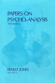 Papers on Psychoanalysis ebook by Jones