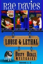 Loose & Lethal ebook by Dusty Deals Mystery Box Set: Books 1 – 3